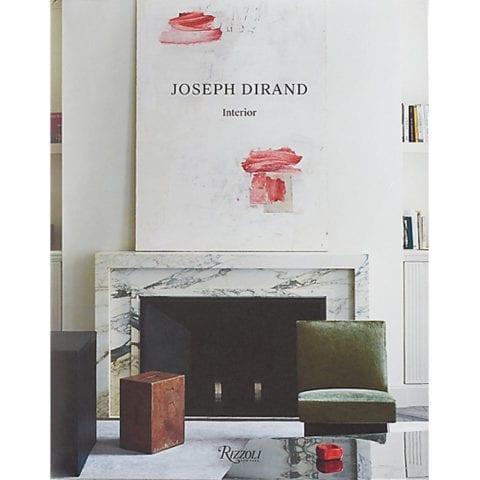 Joseph Dirand: Spaces/Interiors